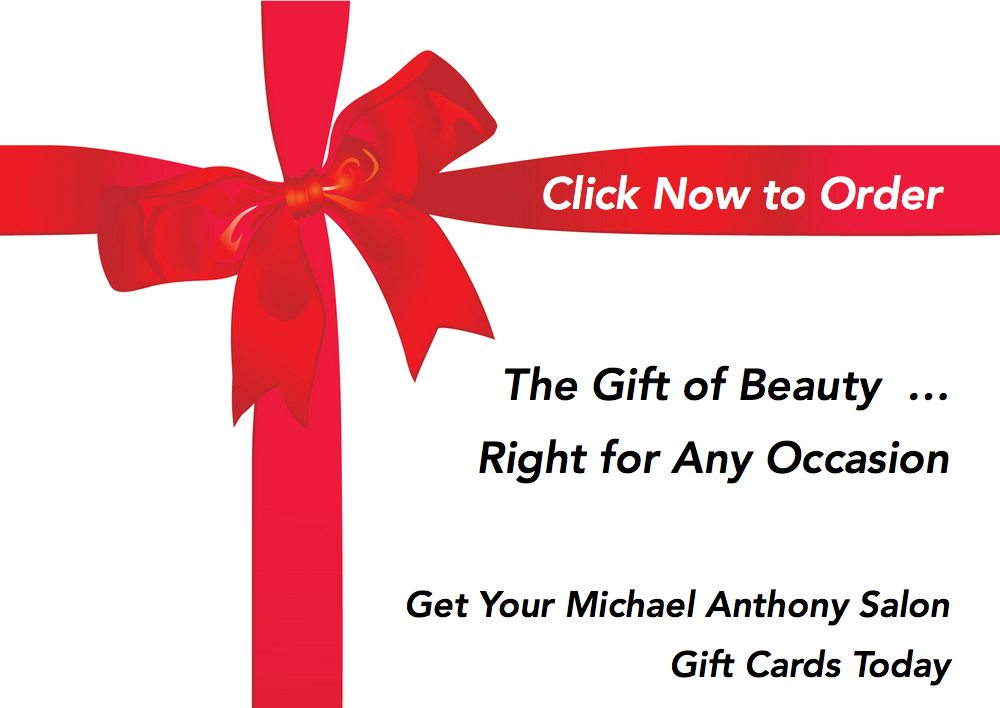 Click now to order Michael Anthony Salon gift cards
